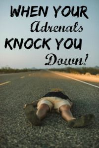 Adrenal Fatigue - Has it knocked you down?