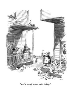 """""""Let's swap some cats today."""" - New Yorker Cartoon Poster Print by George Booth at the Condé Nast Collection"""
