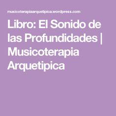 Libro: El Sonido de las Profundidades | Musicoterapia Arquetipica