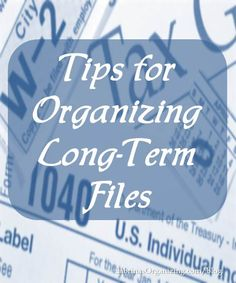 Tips for Organizing Long-Term Files
