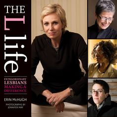 The L Life is 160 pages of insight into each individual woman's life, and the women in it are from all over the country. From household names like Jane Lynch to politicians and activists like Congresswoman Tammy Baldwin and Hon. Christine Quinn, the stories they tell are about realizing they were gay, coming out, living out in high-profile positions and moving through life as successful lesbians.