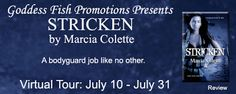 VIRTUAL BOOK TOUR, REVIEW & #GIVEAWAY - Stricken by @MarciaColette - #Fantasy, #Urban, 4 out of 5 (very good), Goddess Fish Promotions  (July)
