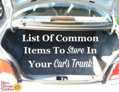 List of common items to store in your car's trunk, including items both emergencies and also for convenience {on Home Storage Solutions 101}