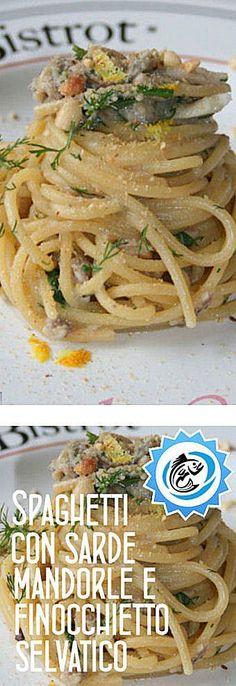 Spaghetti con Sarde, Mandorle e Finocchietto Selvatico