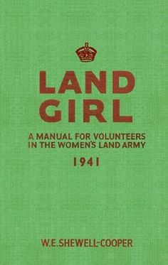 A facsimile of the handbook given to Land Girls during WW2. It wasn't all ploughing. Some got to work with cucumbers!