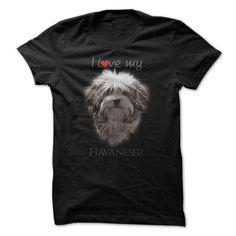 I love my Havaneser T-Shirts, Hoodies. Check Price Now ==► https://www.sunfrog.com/Pets/I-love-my-Havaneser.html?id=41382