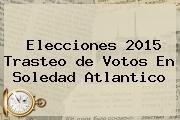 http://tecnoautos.com/wp-content/uploads/imagenes/tendencias/thumbs/elecciones-2015-trasteo-de-votos-en-soledad-atlantico.jpg Elecciones 2015. Elecciones 2015 trasteo de votos en Soledad Atlantico, Enlaces, Imágenes, Videos y Tweets - http://tecnoautos.com/actualidad/elecciones-2015-elecciones-2015-trasteo-de-votos-en-soledad-atlantico/