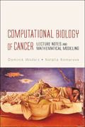 Computational Biology Of Cancer: Lecture Notes and Mathematical Modeling
