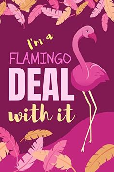I'm a Flamingo Deal With It: Academic Diary Monthly Week to View Academic Planner Mid Year Flamingo Beach, Flamingo Gifts, Flamingo Decor, Pink Flamingos, Flamingo Outfit, Academic Planner, Academic Diary, Flamingo Pictures, Beach Quotes