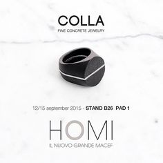 COLLA™ @homimilano 12-15 September 2015 STAND B26 PAD 1 Come to meet us!!