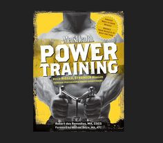 Men's Health Power Training: Build Bigger, Stronger Muscles with through Performance-based Conditioning by Robert Dos Remedios