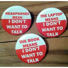 I Don't Want To Talk Buttons-perfect for plane trips