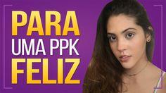 CUIDADOS COM A PPK | Dora Figueiredo