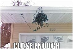 If I put up Christmas lights it would probably be like this....unfortunately