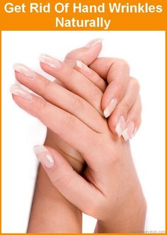 How To Get Rid Of Hand Wrinkles Naturally