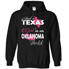 Just a TEXAS Girl In an OKLAHOMA World - #fishing t shirts #online tshirt design. MORE INFO => https://www.sunfrog.com/Names/Just-a-TEXAS-Girl-In-an-OKLAHOMA-World-Black-Hoodie.html?60505
