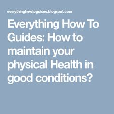 Health is something which is very important in our lives but it can either be poor or good. In this tutorial am going to talk about how to m. Physics, Conditioner, Health, Health Care, Physique, Salud