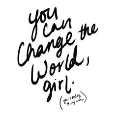 You can change the world guys & gals! Keep this inspirational quote in mind for 2018 #inspirationalquotes #2018
