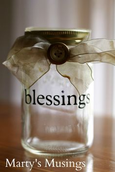 """""""Blessings Jar""""- Fill the jar with all of the ways that God has blessed you and your family, then every year at thanksgiving pull out the papers and display so you can truly remember what you are thankful for."""