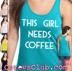 This Girl Needs Coffee. Womens racer back tank top. DT237
