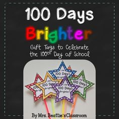 "100th Day: Celebrate the 100th day of school with your students by showing them just how much you think they shine! These ""100 Days Brighter"" gift tags are the perfect topper for a glow stick or glow bracelet!Tags in 8 colors plus a black-and-white version that can be copied onto colored paper.You might also be interested in my 100th Day of School Writing & Word Work Activities and my 100th Day of School Attendance for SMART Board!More Great Celebration Resources:Beginning of the Year Cel..."