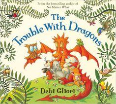 The Trouble With Dragons, Debi Gliori - Amazon.com