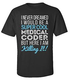 I Never Dreamed I Would Be A Super Cool Medical Coder Gif... https://www.amazon.com/dp/B01LWX927K/ref=cm_sw_r_pi_dp_x_CoiRybTBJ4X6P