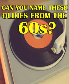 You get a few lines of lyrics – can you name these Oldies Music hits from the 1960's? Try the quiz and find out!