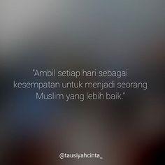"""""""Ambil setiap hari sebagai kesempatan untuk menjadi seorang Muslim yang lebih baik."""" . . Follow @hijrahcinta_ Follow @hijrahcinta_. . . http://ift.tt/2f12zSN"""