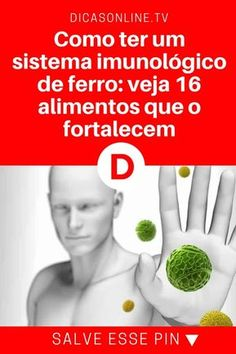 Sistema imunologico | Como ter um sistema imunológico de ferro: veja 16 alimentos que o fortalecem | Eles deixam sua resistência lá em cima.