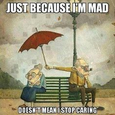 Awww... This is always us we can fuss and fight but when it comes down to even simple things like being in the rain or not eating not doing something we normally do or need to do we are always taking care of one another no matter how mad we get maybe its