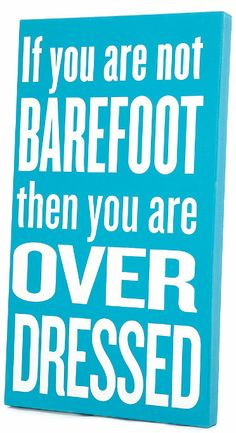 as much as I love shoes, I love to be barefoot!