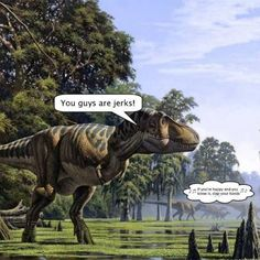 Dinosaur humor - if you're happy & you know it clap your hands.