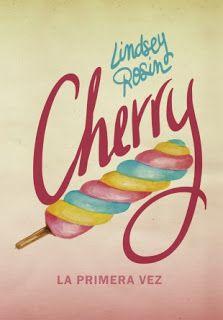 Titulo: Cherry la primera vez Autora: Lindsey Rosin Editorial: La galera Formato: Tapa blanda con solapas Trilogía/Saga: Autoc...