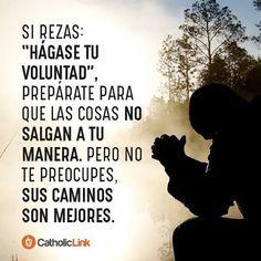 Cuando pones tu vida en las manos de Dios, las cosas, aunque no salgan a Su modo, saldrán siempre de la mejor manera.