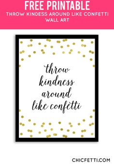 Free Printable Throw Kindness Around Like Confetti Art from @chicfetti - easy wall art diy