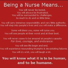Nursing--I know this is not funny but the basic truth that keeps all nurses returning to a job that uses, abuses, overworks, under pays and teaches us to laugh at things that would send most of humanity running to the nearest door--we are nurses. Hello Nurse, Nurse Love, Rn Nurse, Nurse Humor, Nurse Stuff, Medical Humor, Nursing Tips, Nursing Notes, Nursing Career