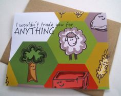 I Wouldn't Trade You for Anything Card- Settlers of Catan-Catan Card-Valentine's Day-Birthday-Christmas-Special Occasion-Anniversary-Wedding Catan Board Game, Board Games, Valentines Day Birthday, Birthday Cards, Settlers Of Catan, Game Themes, Valentine Greeting Cards, Hallmark Cards, Shops