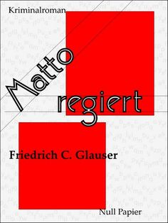 Friedrich C. Glauser: Matto regiert - Ein Wachtmeister Studer Kriminalroman