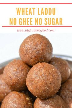 Healthy Sugar Free Wheat Laddu Healthy dessert, sweet ideas for Diwali or Navarathri. This ladoo is made without ghee or sugar. A healthy laddu perfect for making and gift giving for diabetic family members and friends. Indian Dessert Recipes, Healthy Dessert Recipes, Sweets Recipes, Healthy Snacks, Snack Recipes, Cooking Recipes, Indian Sweets, Healthy Breakfasts, Eating Healthy