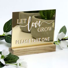 Gold Let Love Grow Printed Favours Sign - Acrylic with Timber Base - Wedding Favour Table Sign Wedding Favor Table, Wedding Favours, Our Wedding, Wedding Venues, Groomsmen Flask, Gold Table Numbers, Table Signs, Santa Gifts, Wishing Well