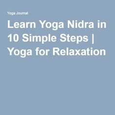 Learn Yoga Nidra in 10 Simple Steps | Yoga for Relaxation