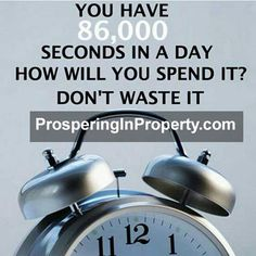 spend your time achieving your goals.