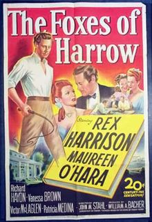 The Foxes of Harrow (1947) is an adventure film directed by John M. Stahl and produced by William A. Bacher. The film Rex Harrison, Maureen O'Hara, Richard Haydn with Victor McLaglen, Vanessa Brown, Patricia Medina, Gene Lockhart, and Hugo Haas. It features original music by David Buttolph and cinematography by Joseph LaShelle.  The film was nominated an Academy Award for Best Art Direction (Lyle Wheeler, Maurice Ransford, Thomas Little, Paul S. Fox).