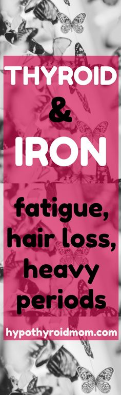 thyroid and iron #hairloss #fatigue #thyroid #iron #anemia HypothyroidMom.com
