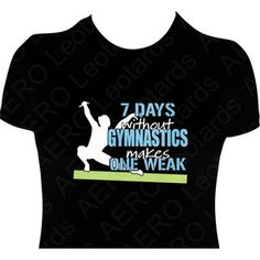 Gymnastics GYMNAST Glitter T-shirt Gymnastic Shirt girls ladies Sparkle 7 days without gymnastics makes one weak