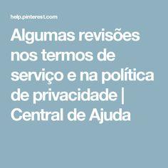 Algumas revisões nos termos de serviço e na política de privacidade | Central de Ajuda