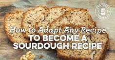 http://www.culturesforhealth.com/learn/sourdough/how-to-adapt-any-recipe-become-sourdough-recipe/