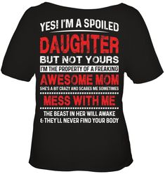 Yes I'm A Spoiled Daughter But Not Yours Funny T Shirts Hilarious Sarcastic Shirts Funny Tee Shirt Humour Funny Outfits t-shirts cool t-shirts fashion t-shirts style t-shirts plain t-shirts art Funny Shirts Women, Funny Shirt Sayings, Funny Tee Shirts, Shirts With Sayings, Funny Hoodies, T-shirt Humour, Beau T-shirt, Geile T-shirts, Sarcastic Shirts