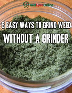 5 Easy Ways to Grind Weed Without a Grinder From RedEyesOnline.net